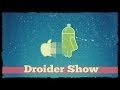 Droider Show #118. Android засадил Apple по самый Google Play