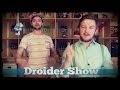Droider Show #145. Выпуск – огонь!