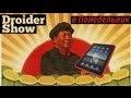 Droider Show #24. Планшет для Мао