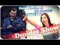 Droider Show #92. МЕГА-неделя!